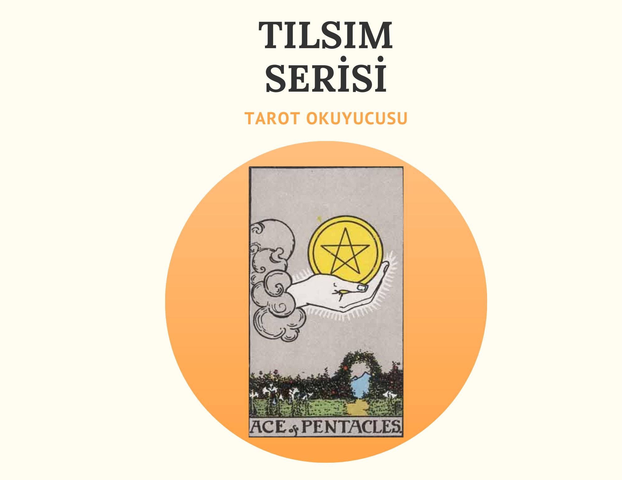 TILSIM - PARA SERİSİ TAROT KARTLARI DETAYLI ANLATIMI TAROT OKUYUCUSU