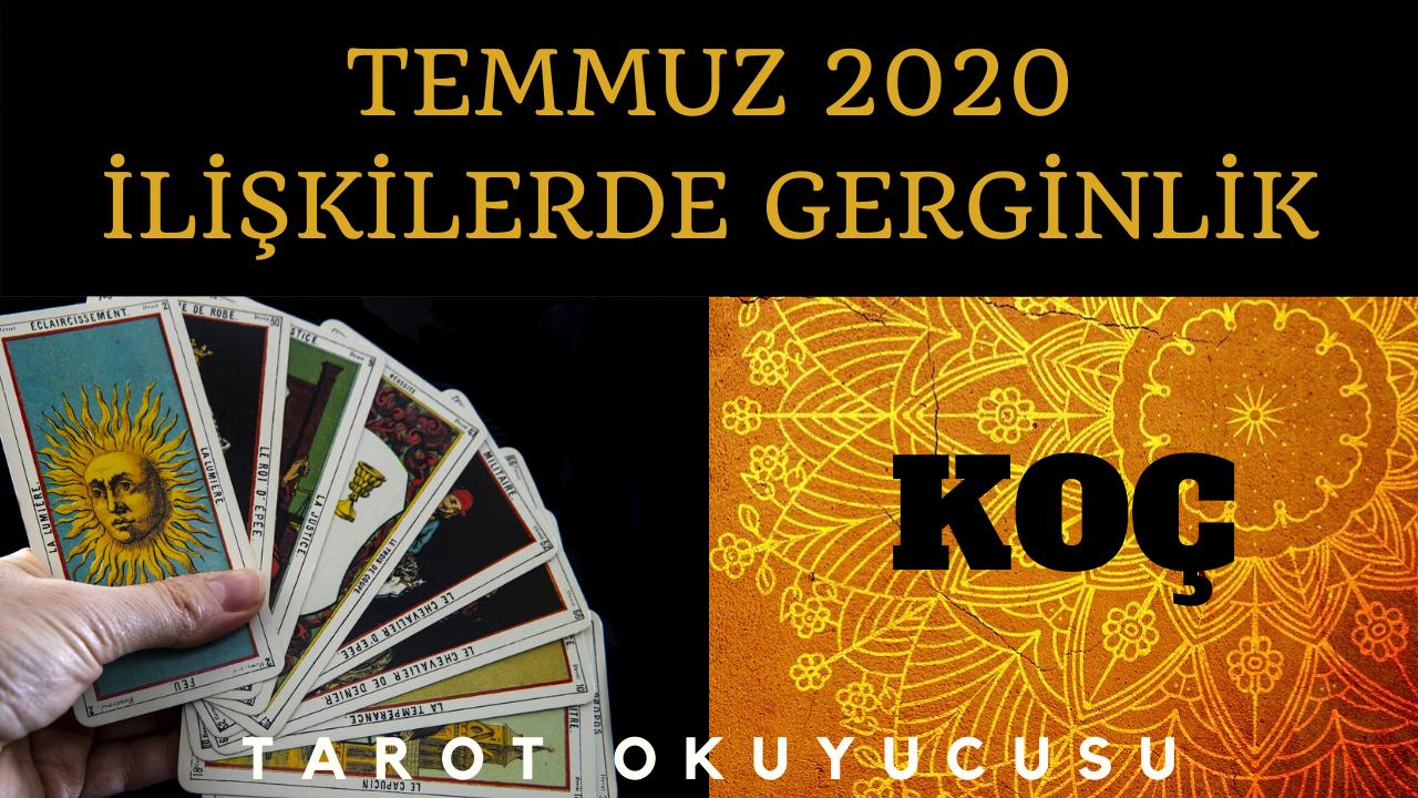 KOÇ BURCU TEMMUZ 2020 - İLİŞKİLERDE GERGİNLİK AMAN DİKKAT - KOÇ BURCU TAROT ASTROLOJİ YORUMU