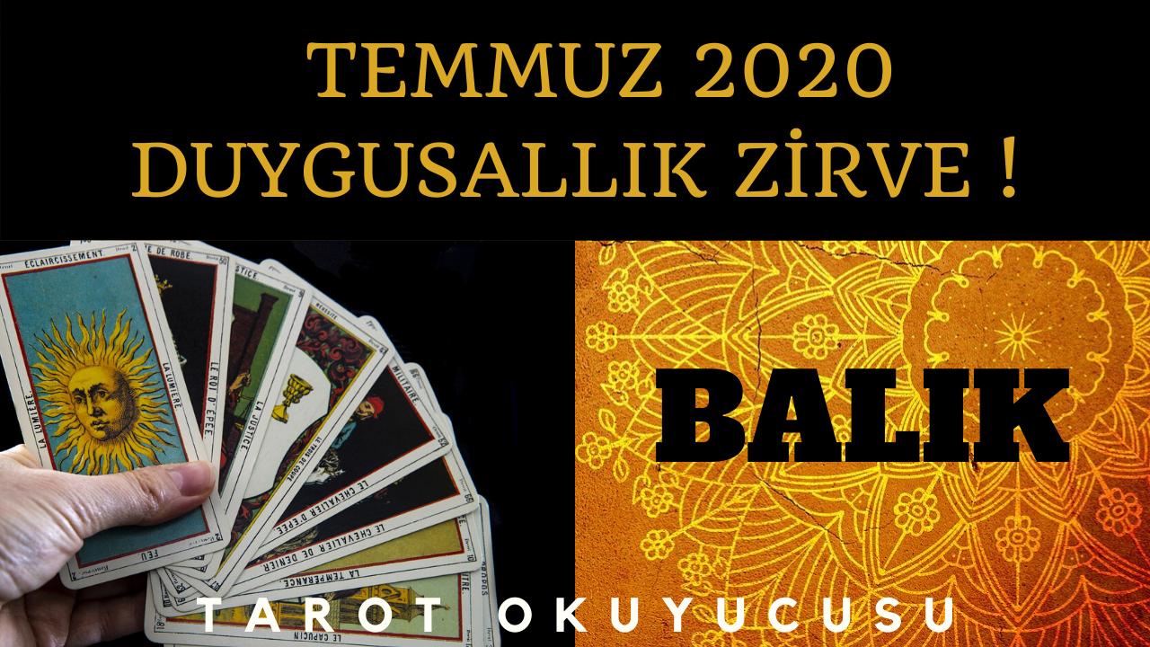 BALIK BURCU TEMMUZ 2020 - DUYGUSALLIK ZİRVEDE - BALIK BURCU TAROT ASTROLOJİ YORUMU